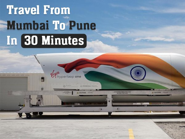 First Ever Hyperloop Train Will Make Pune-Mumbai Commute Possible In Under 30 Minutes