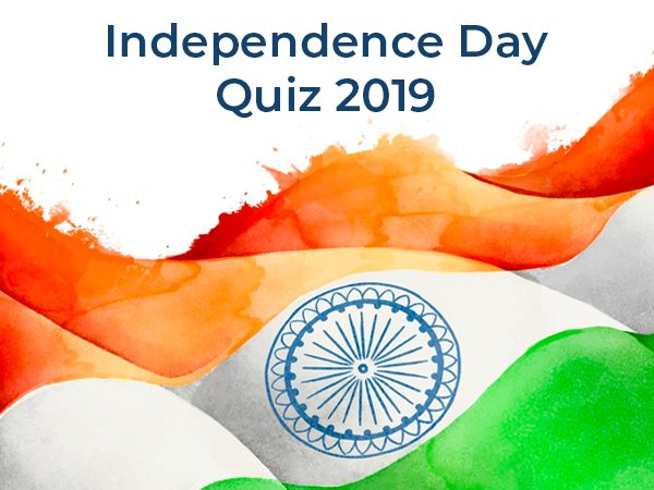 73rd Independence Day 2019 Quiz: